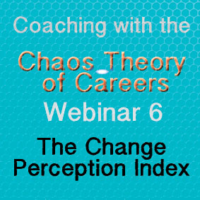 Coaching with the Chaos Theory of Careers Webinar 6