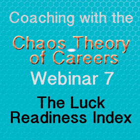 Coaching with the Chaos Theory of Careers Webinar 7