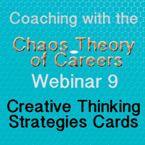 Coaching with the Chaos Theory of Careers Webinar 9